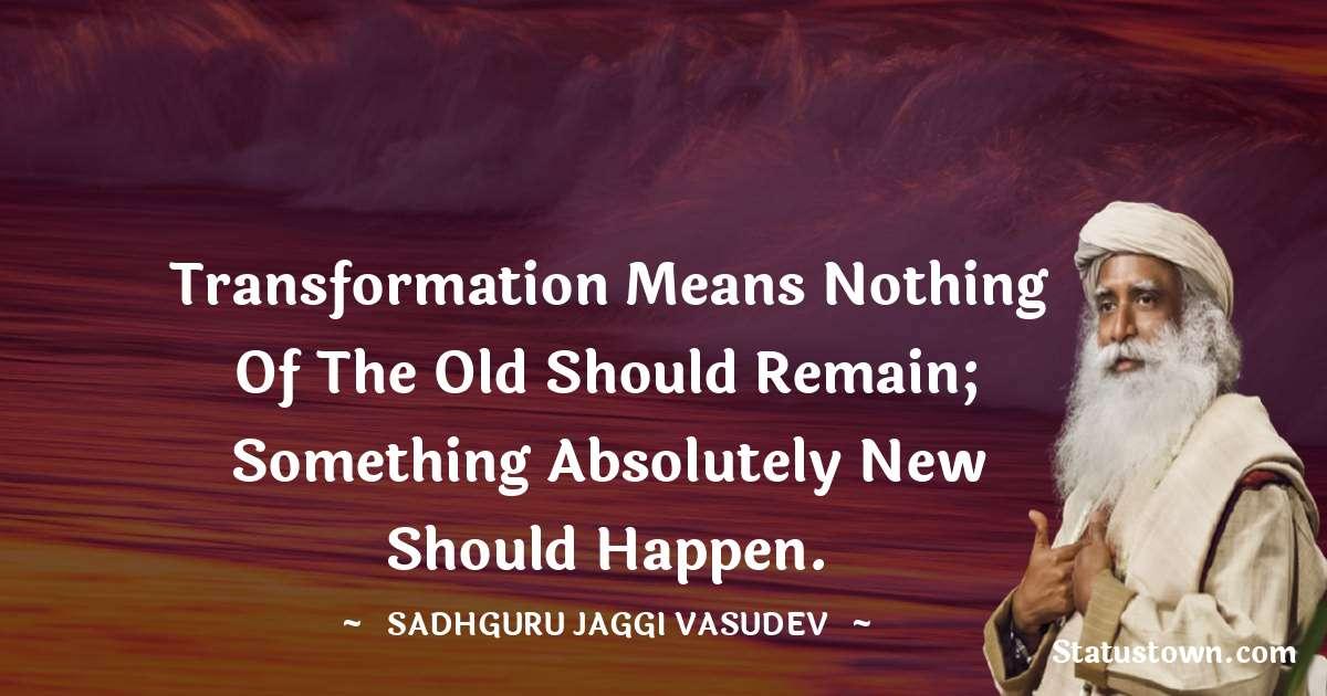 Sadhguru Jaggi Vasudev Short Quotes