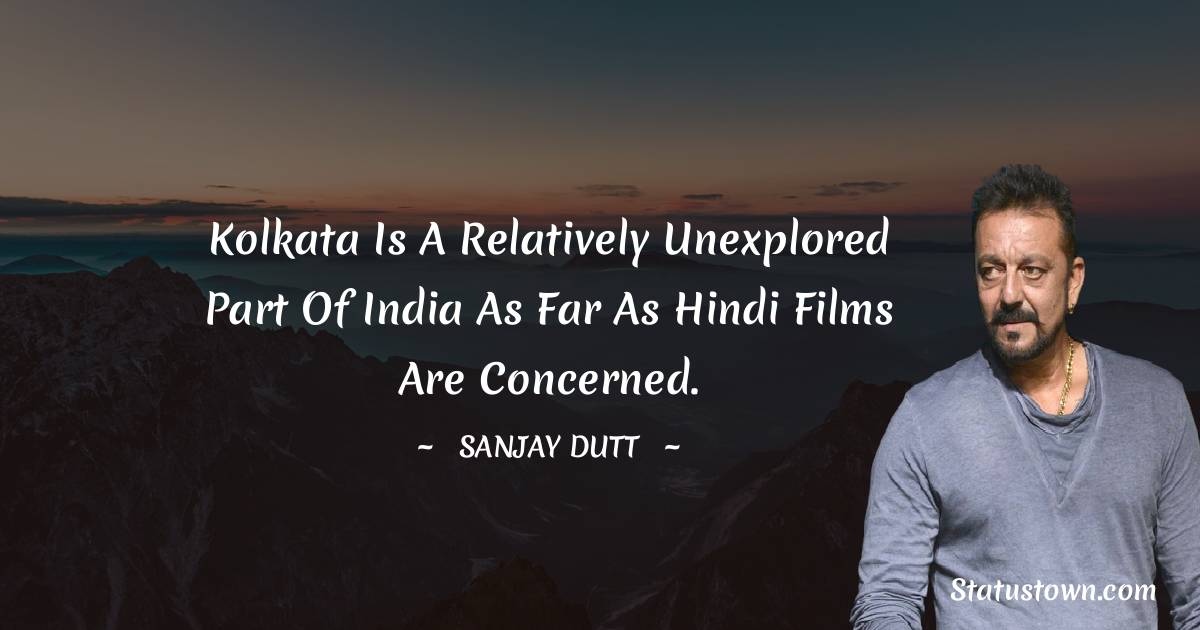 Kolkata is a relatively unexplored part of India as far as Hindi films are concerned.