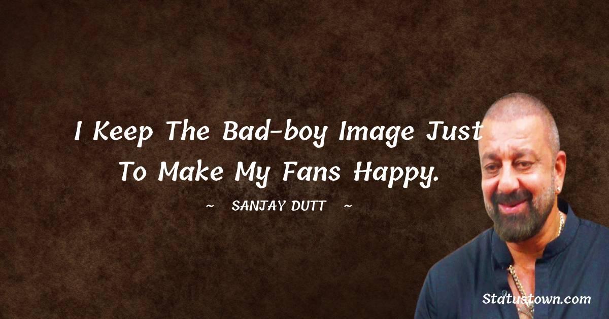 Sanjay Dutt Positive Thoughts