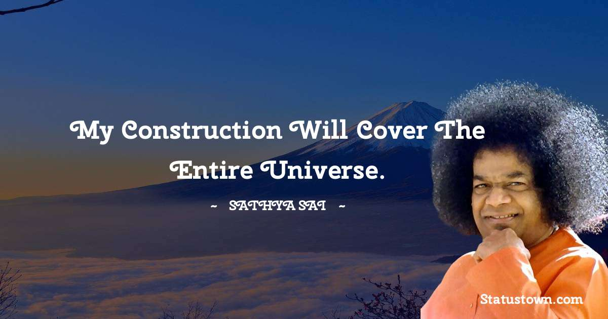 My construction will cover the entire Universe.