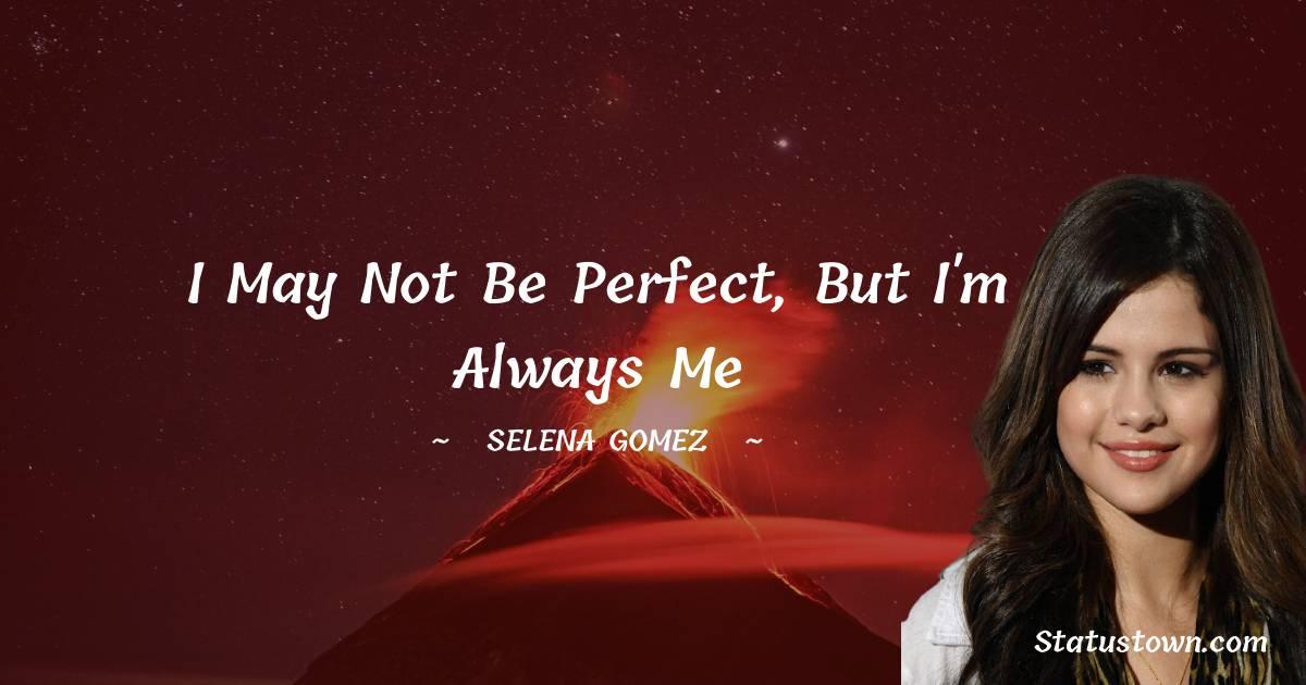Selena Gomez Motivational Quotes