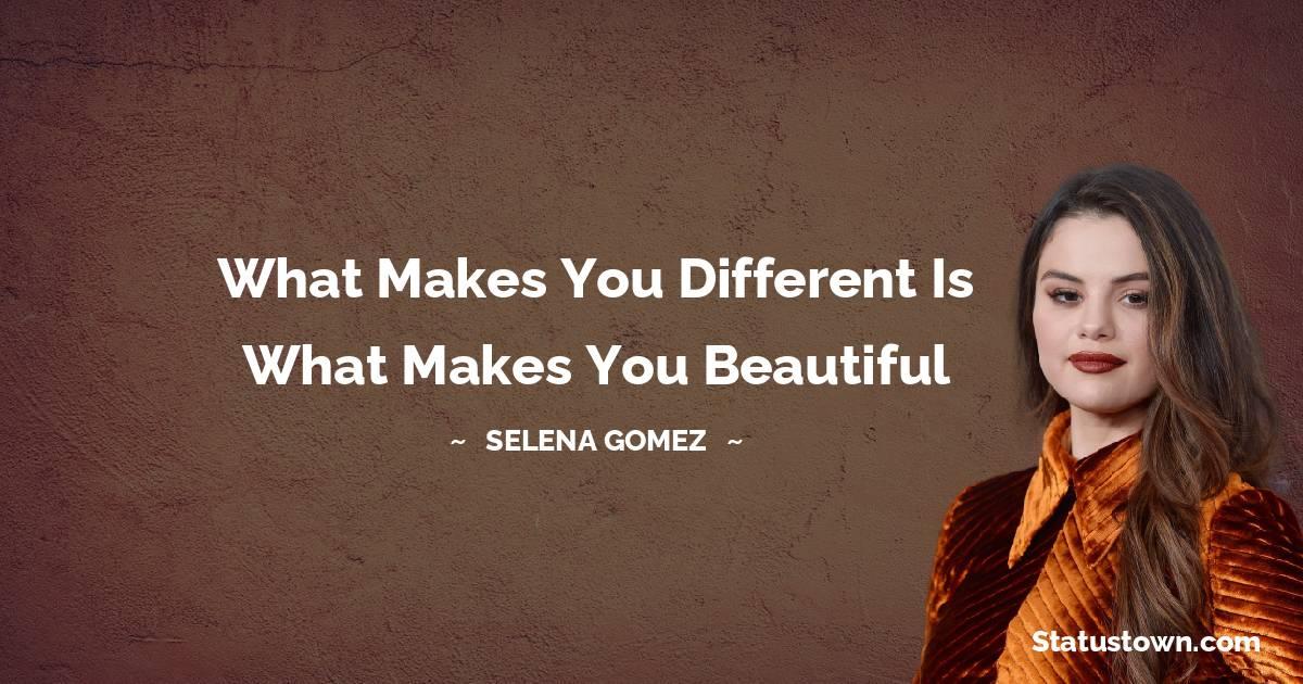 Selena Gomez Unique Quotes