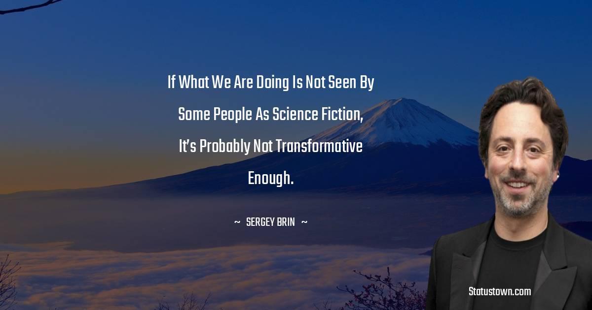 Sergey Brin Motivational Quotes