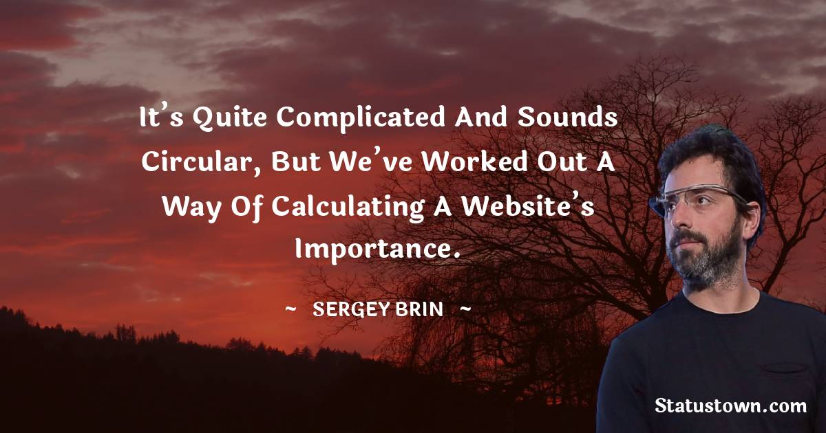 Sergey Brin Inspirational Quotes
