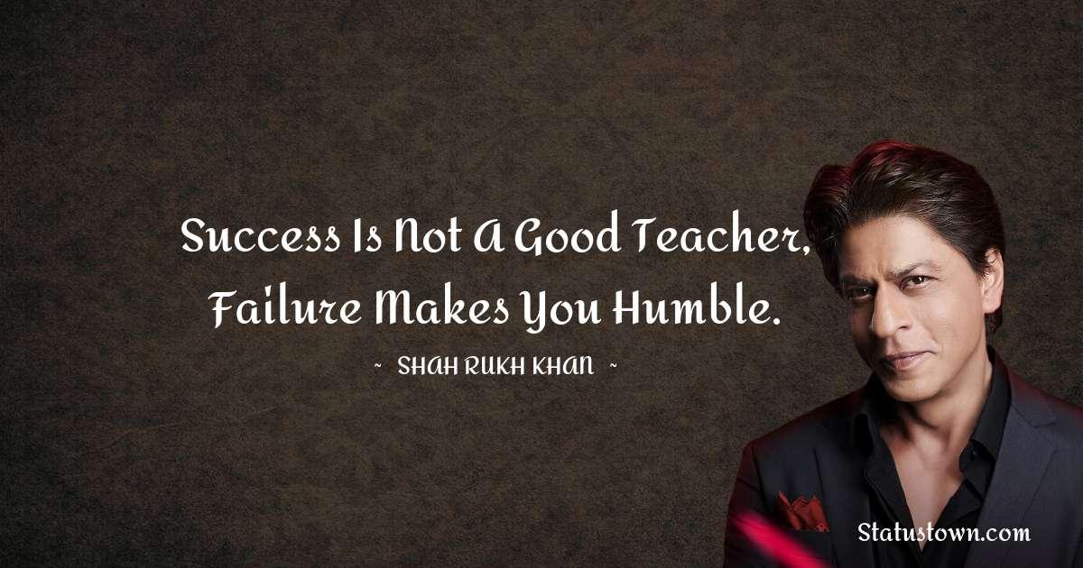Shah Rukh Khan   Motivational Quotes