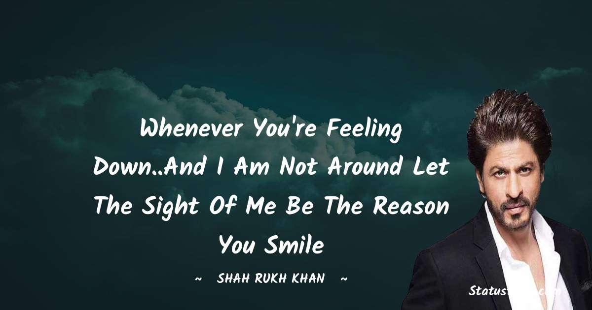 Shah Rukh Khan   Positive Quotes