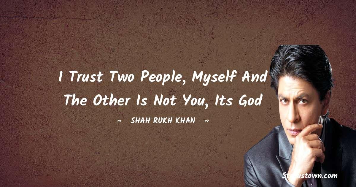 Shah Rukh Khan   Unique Quotes