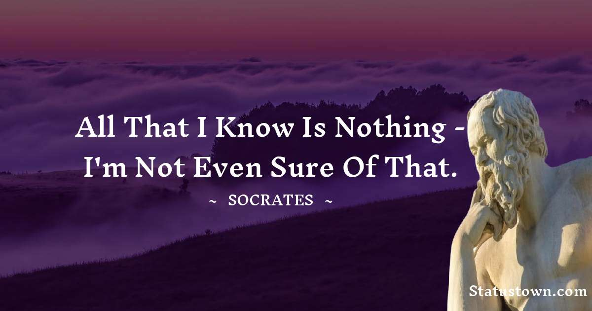 Socrates  Unique Quotes