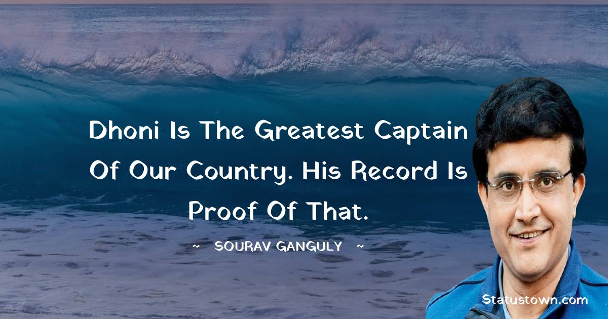 Dhoni is the greatest captain of our country. His record is proof of that.