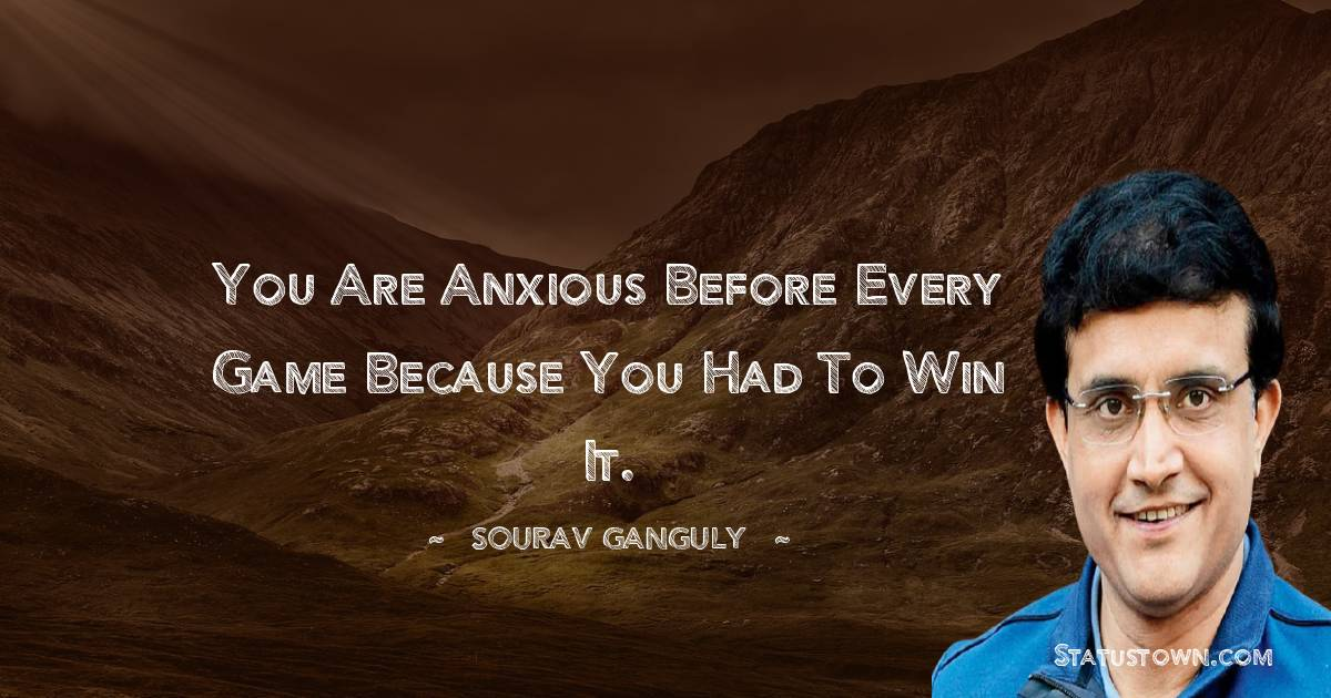 Sourav Ganguly Positive Quotes