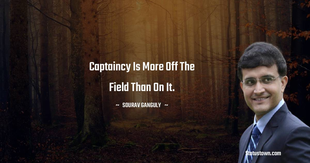 Sourav Ganguly Unique Quotes