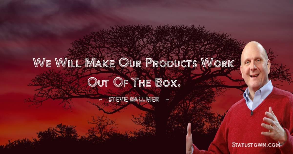 Steve Ballmer Unique Quotes