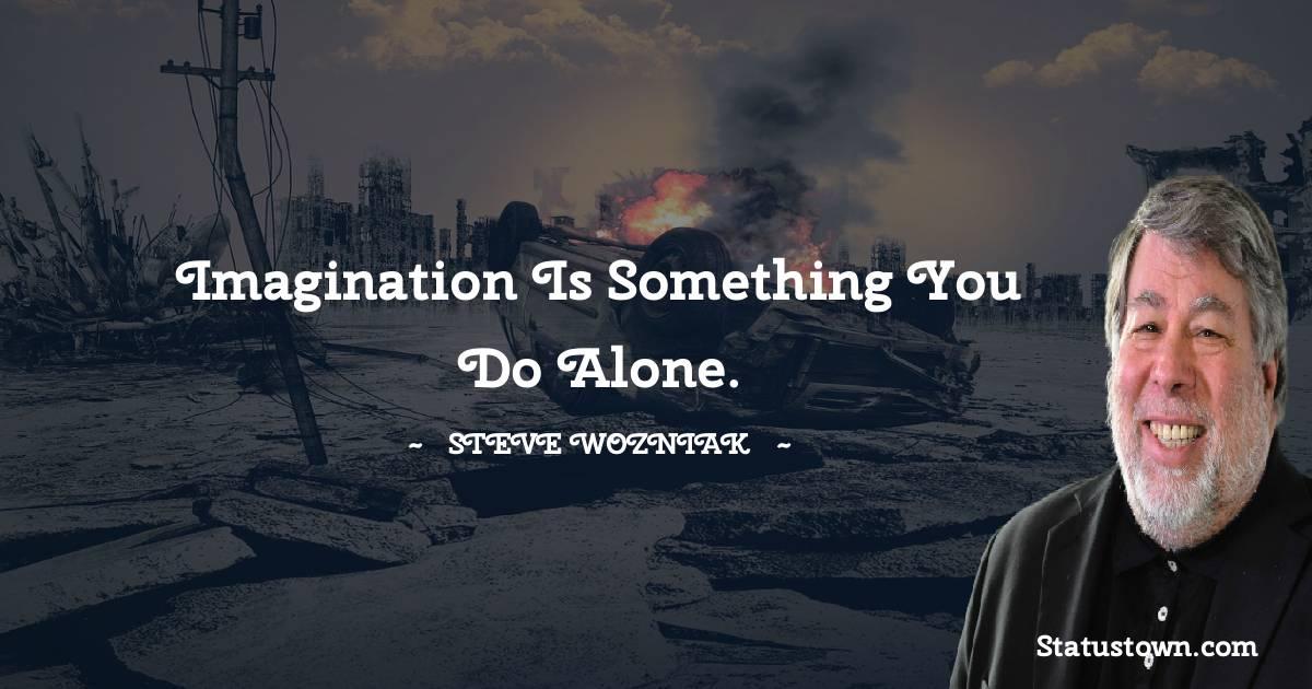 Steve Wozniak Positive Thoughts