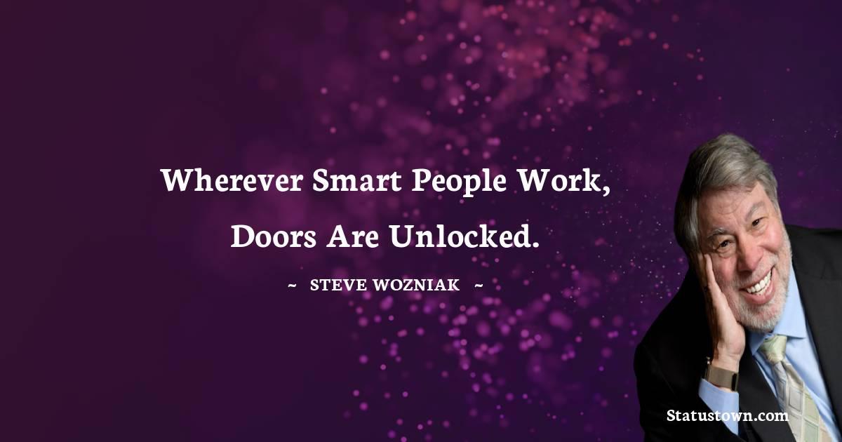 Steve Wozniak Positive Quotes
