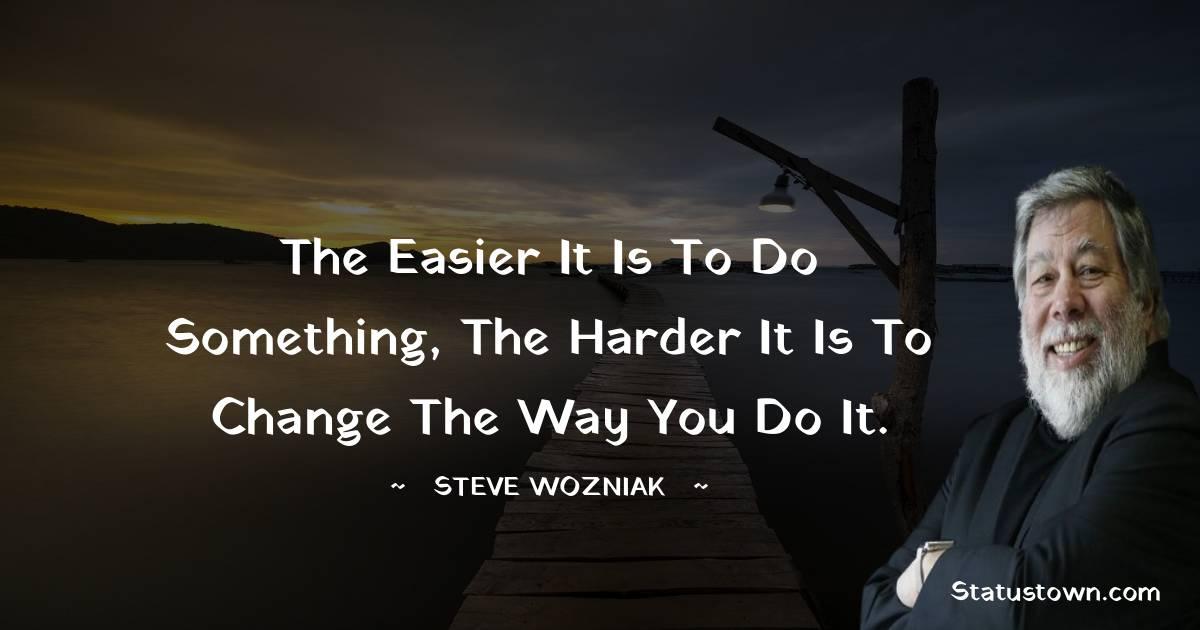 Steve Wozniak Unique Quotes