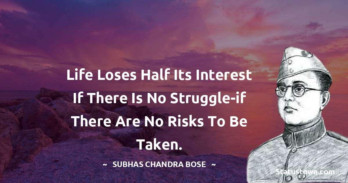 Subhas Chandra Bose Unique Quotes
