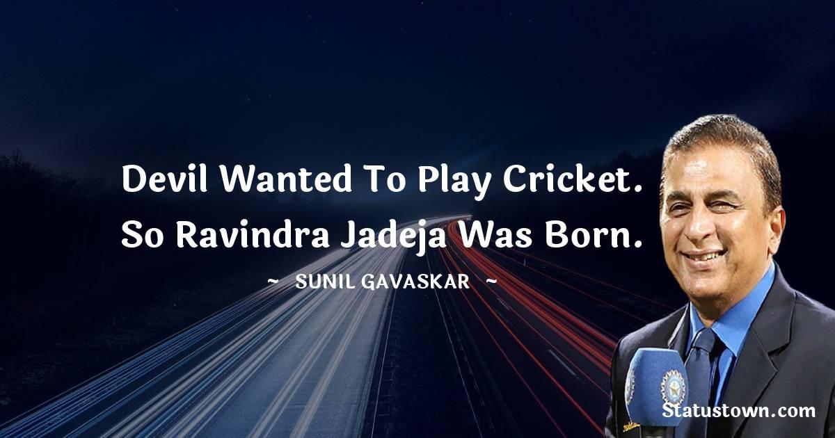 Sunil Gavaskar Short Quotes