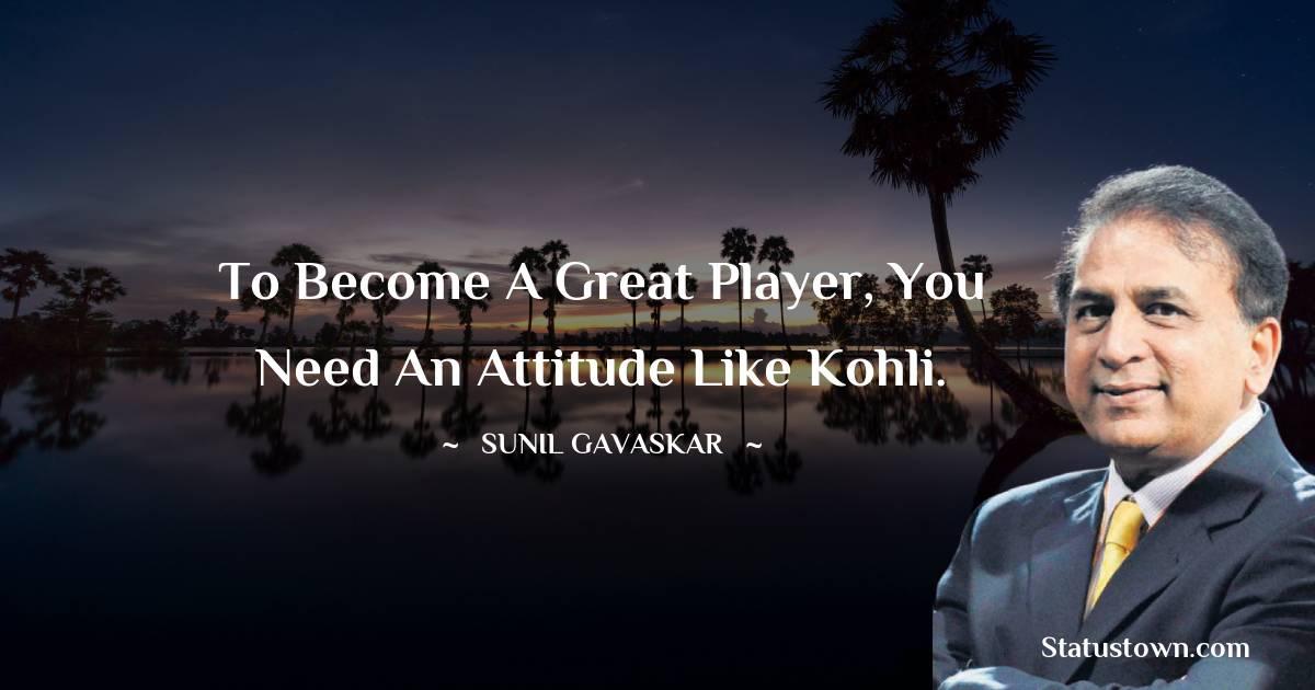 Sunil Gavaskar Inspirational Quotes