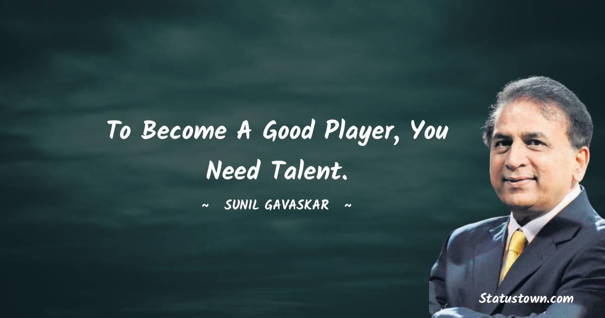 Sunil Gavaskar Positive Quotes