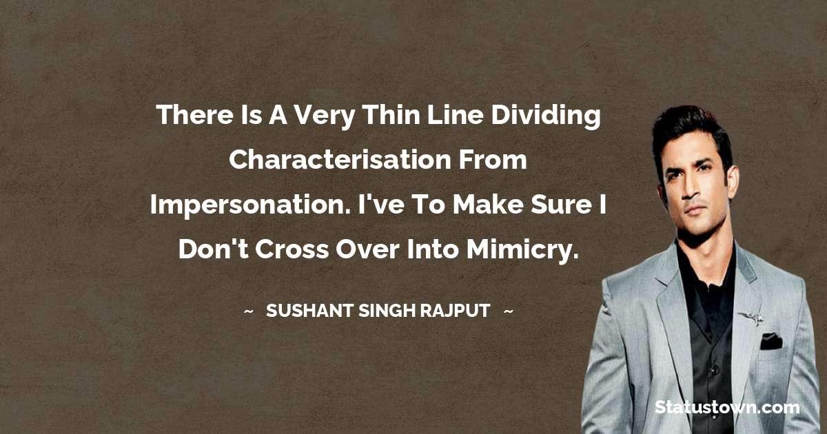 Sushant Singh Rajput Encouragement Quotes