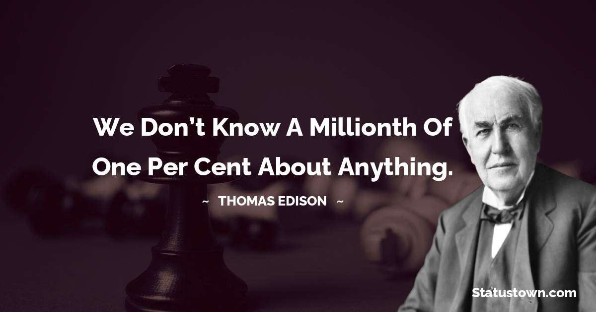 Thomas Edison Short Quotes