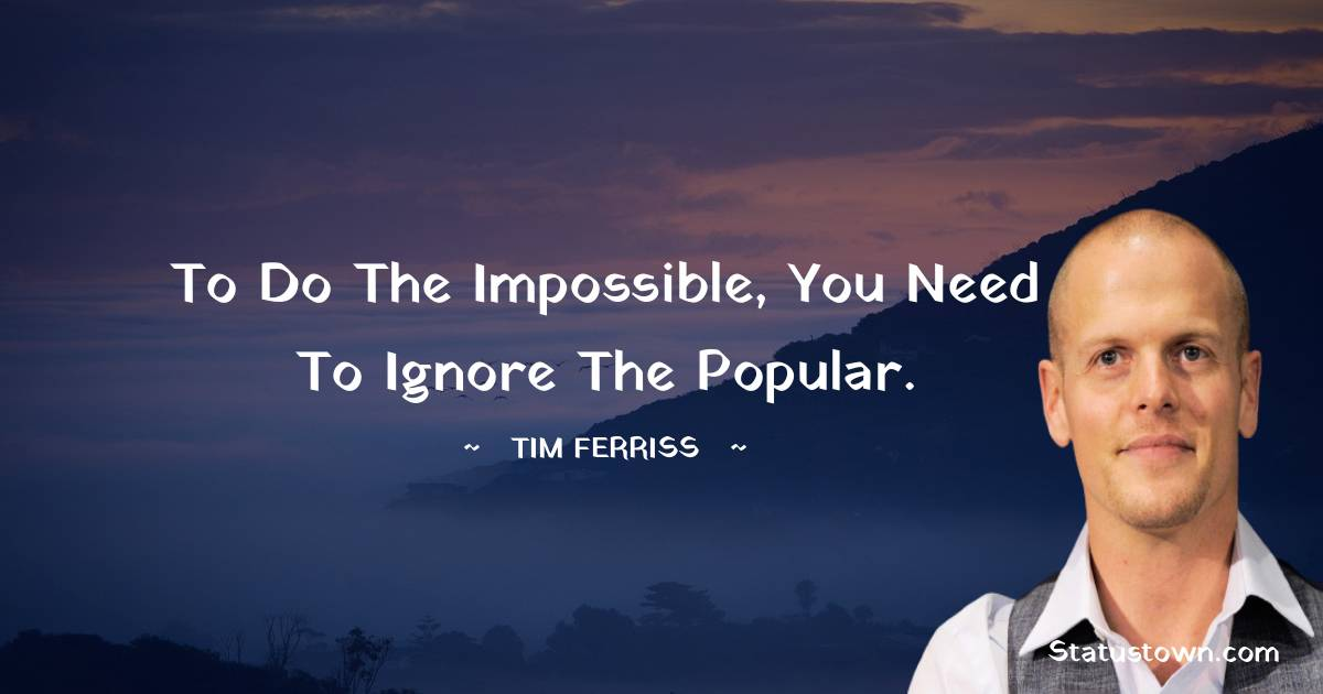 Tim Ferriss Motivational Quotes