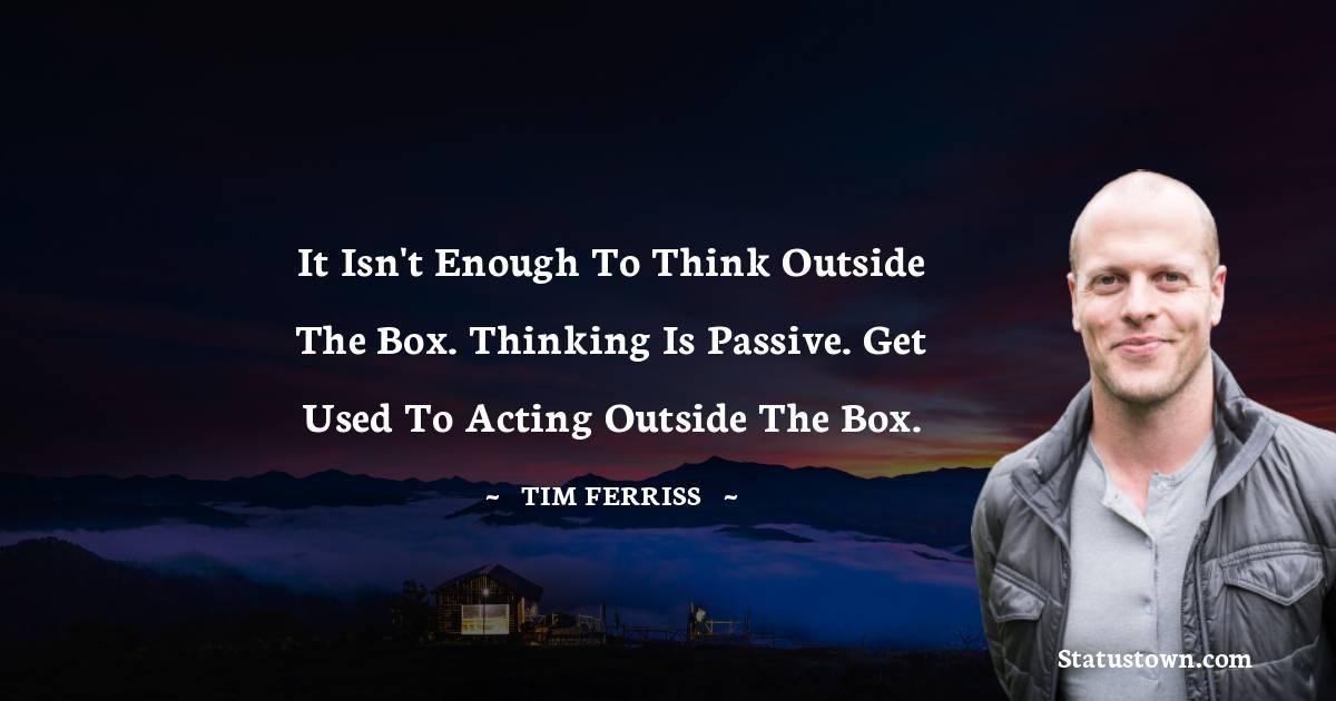 Tim Ferriss Unique Quotes