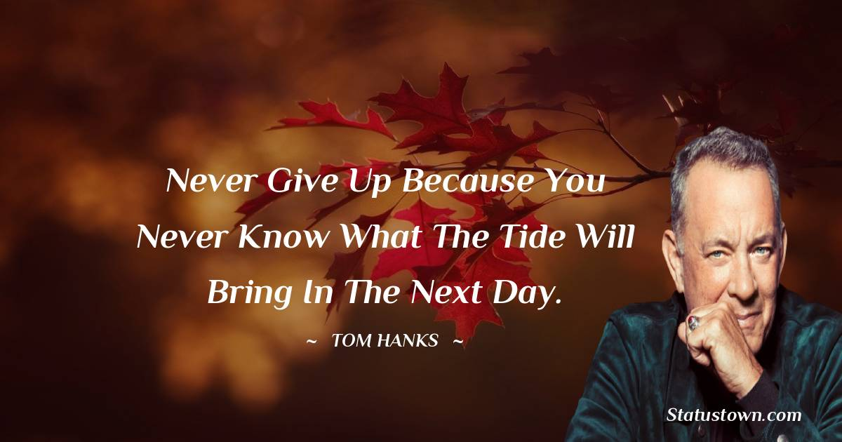 Tom Hanks Positive Quotes