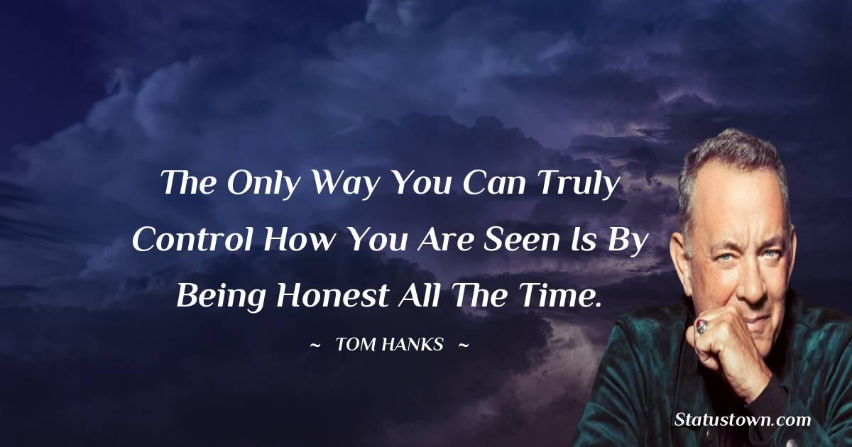 Tom Hanks Unique Quotes