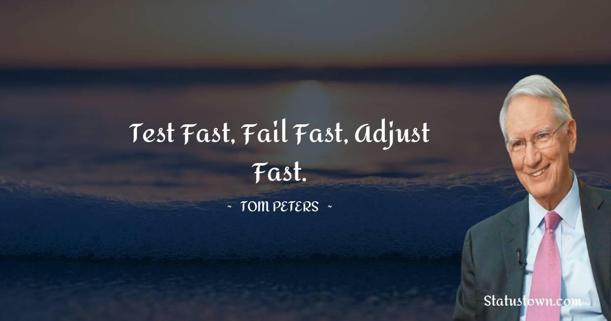 Test fast, fail fast, adjust fast.