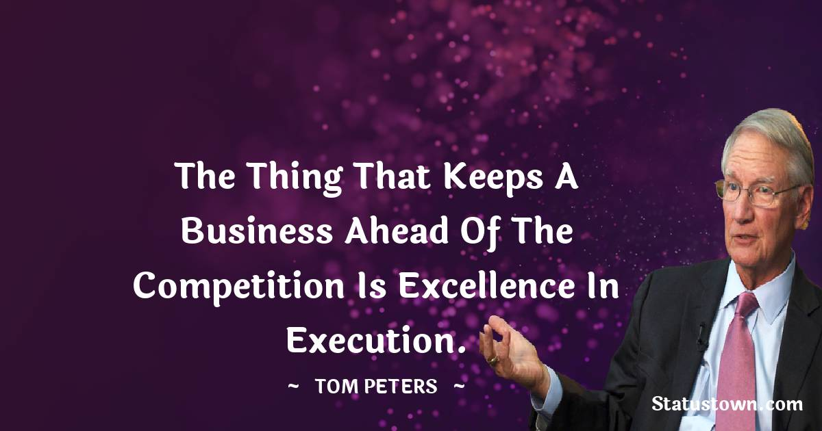 Tom Peters Motivational Quotes