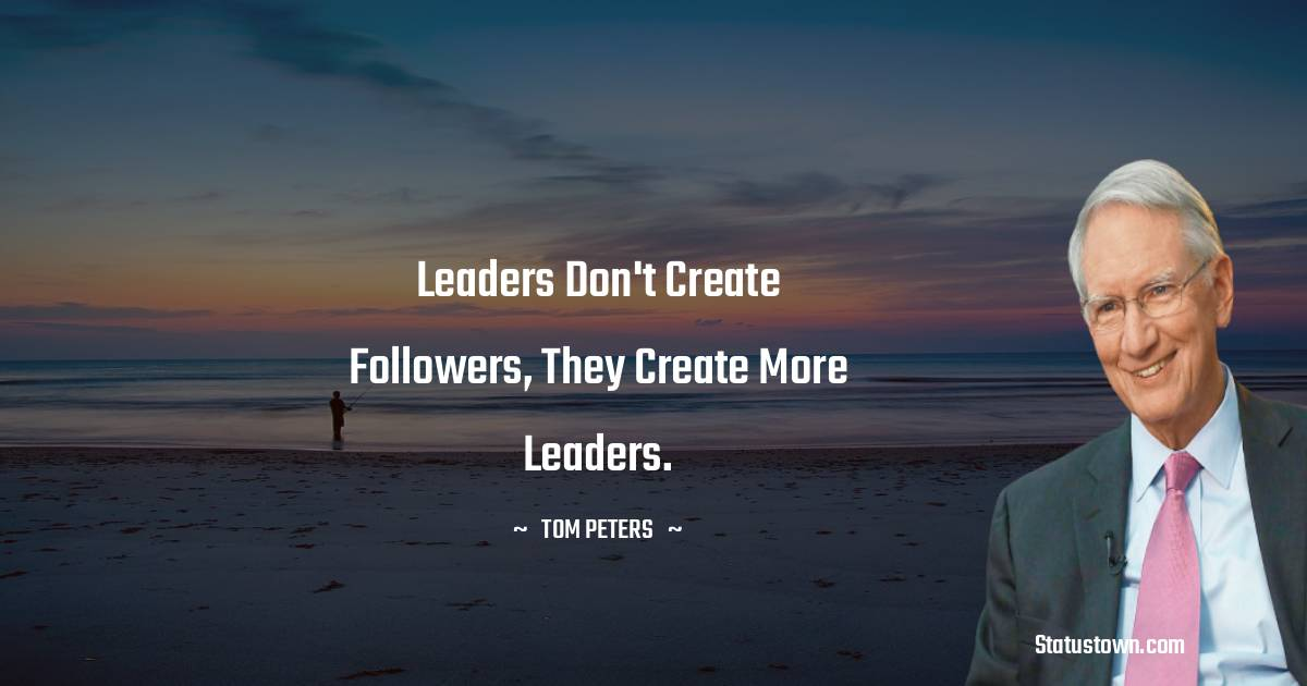 Tom Peters Quotes