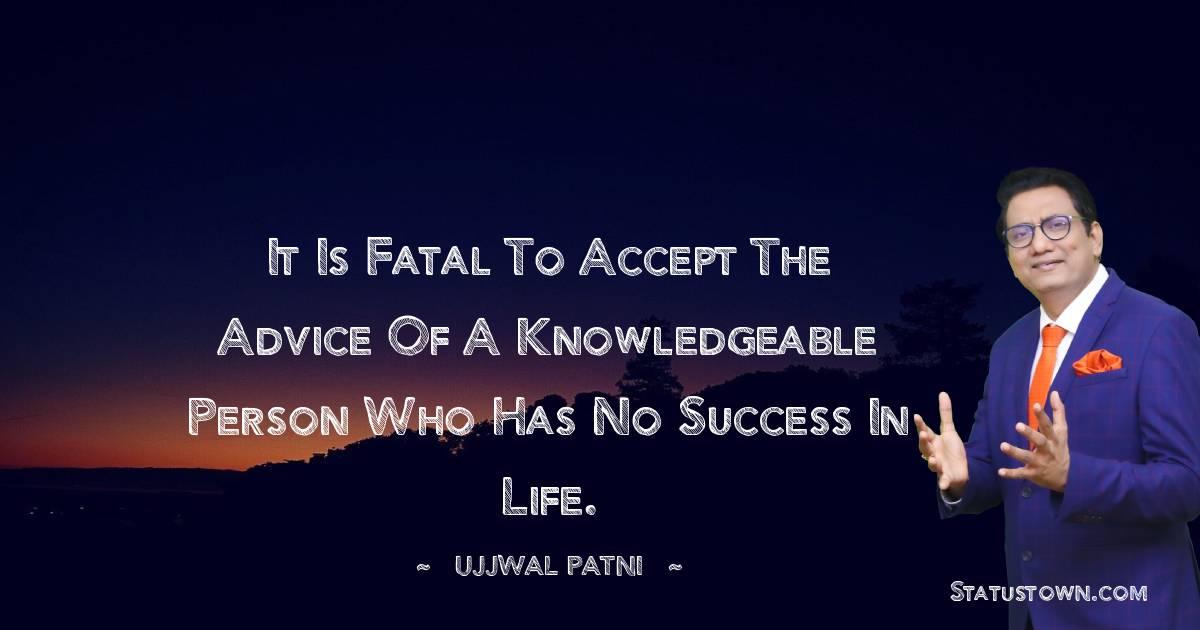 Ujjwal Patni Inspirational Quotes