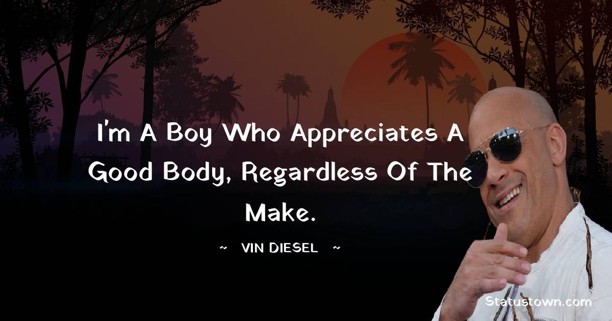 I'm a boy who appreciates a good body, regardless of the make.
