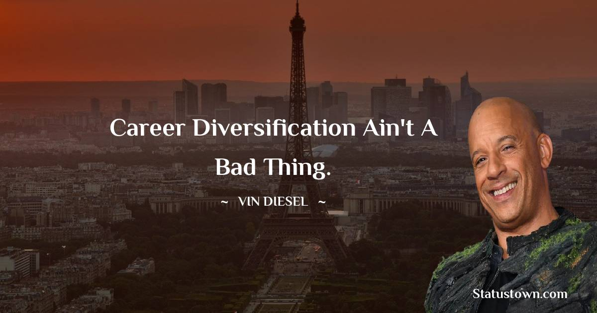 Career diversification ain't a bad thing.