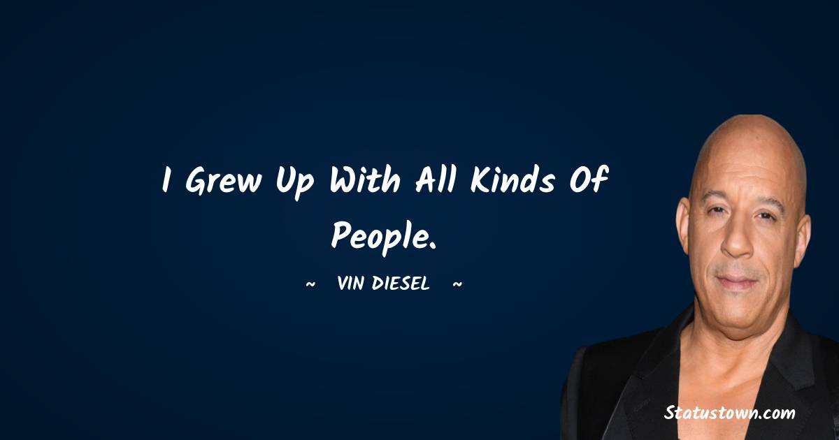 Vin Diesel Short Quotes