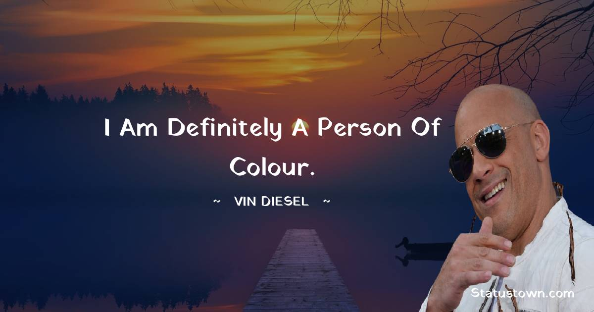 I am definitely a person of colour.