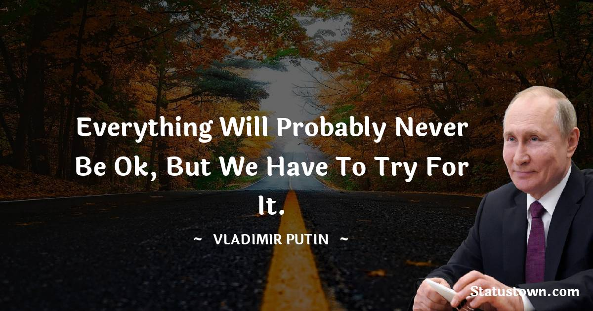 Vladimir Putin Short Quotes