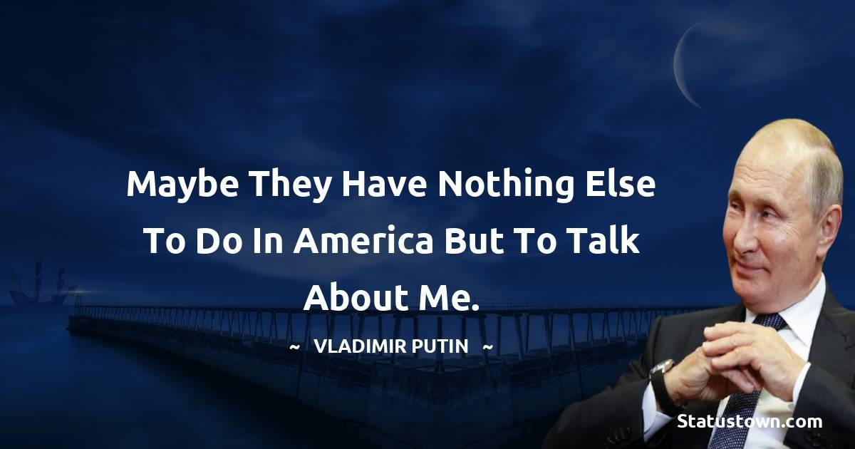 Vladimir Putin Motivational Quotes