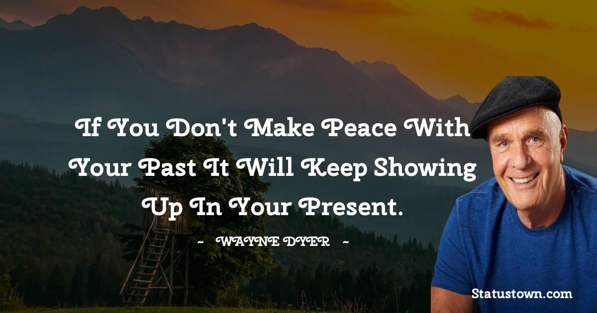 Wayne Dyer Short Quotes
