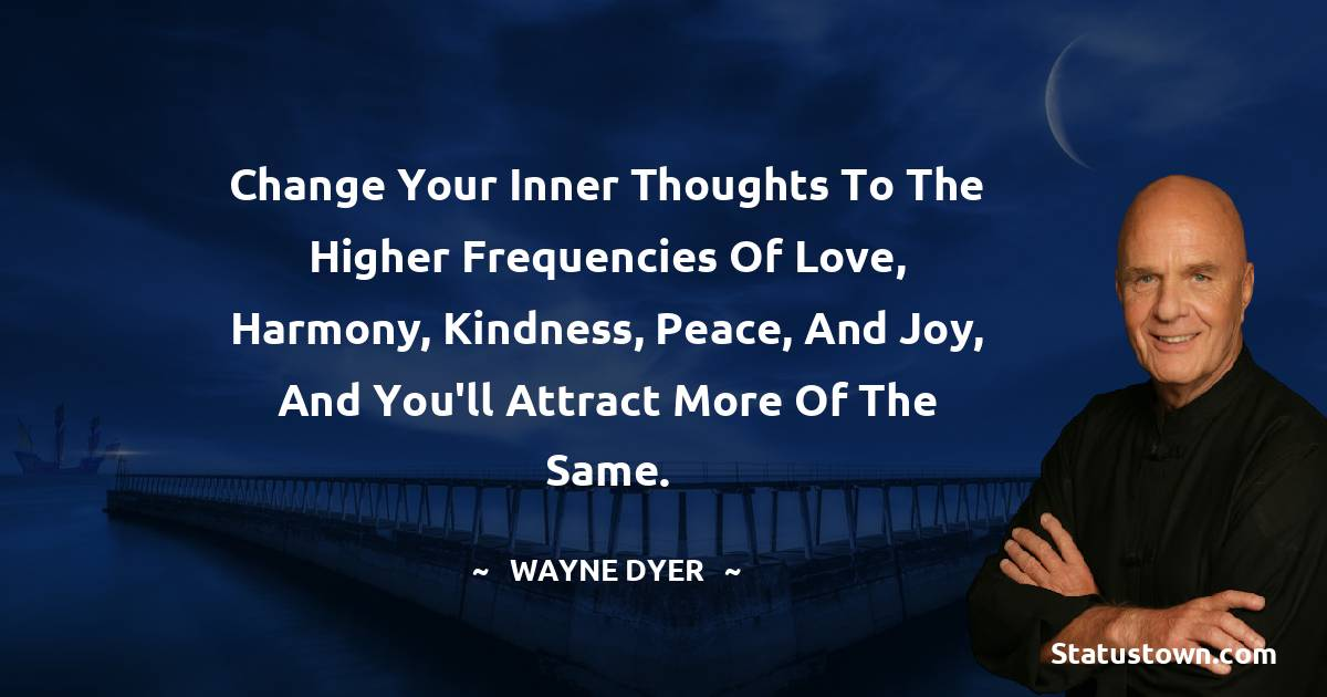 Wayne Dyer Motivational Quotes