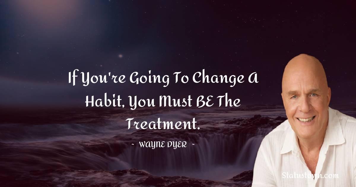 Wayne Dyer Inspirational Quotes