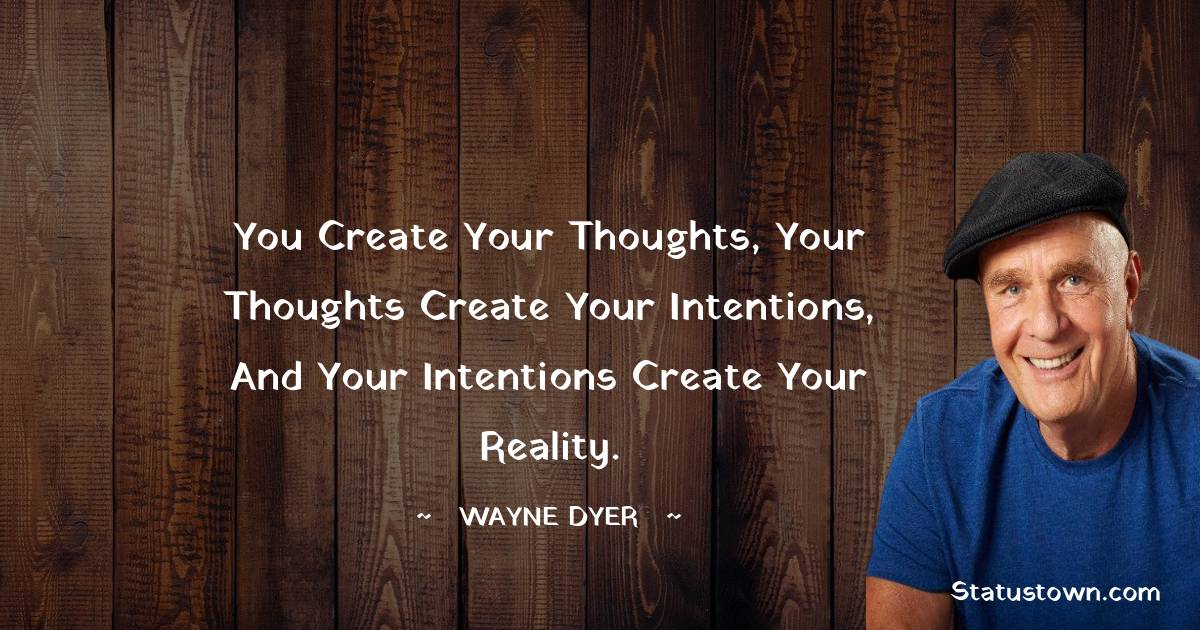 Wayne Dyer Positive Quotes