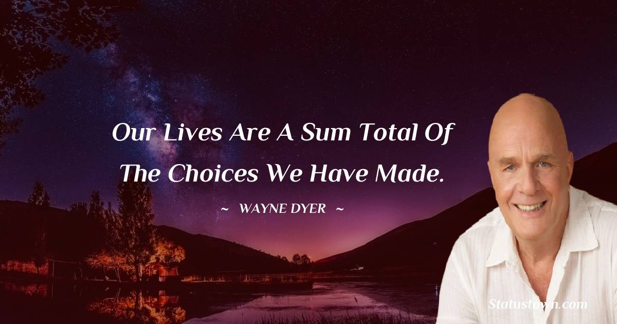 Wayne Dyer Thoughts