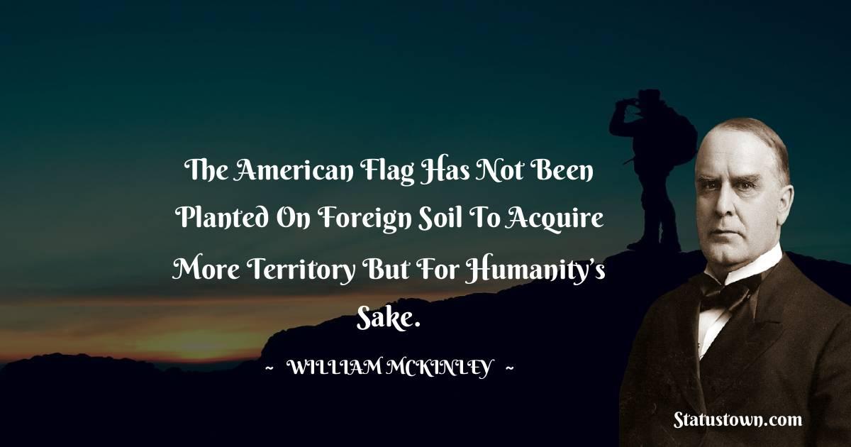 William McKinley Unique Quotes