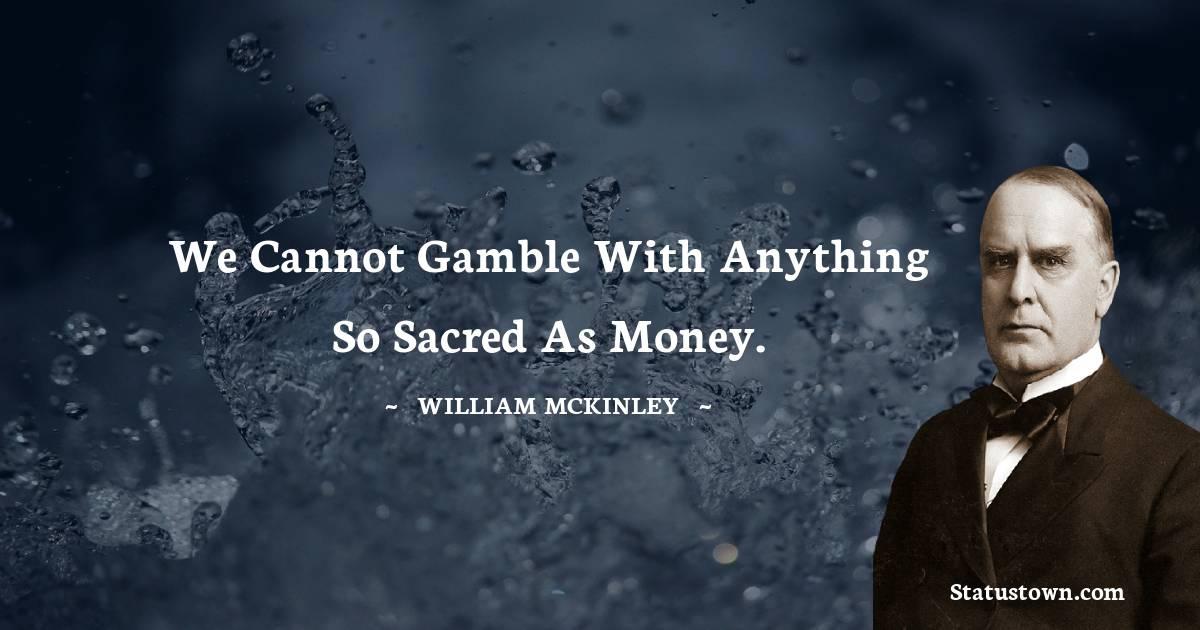 William McKinley Quotes