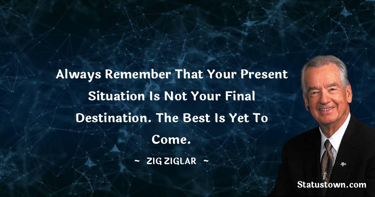 Zig Ziglar Positive Quotes