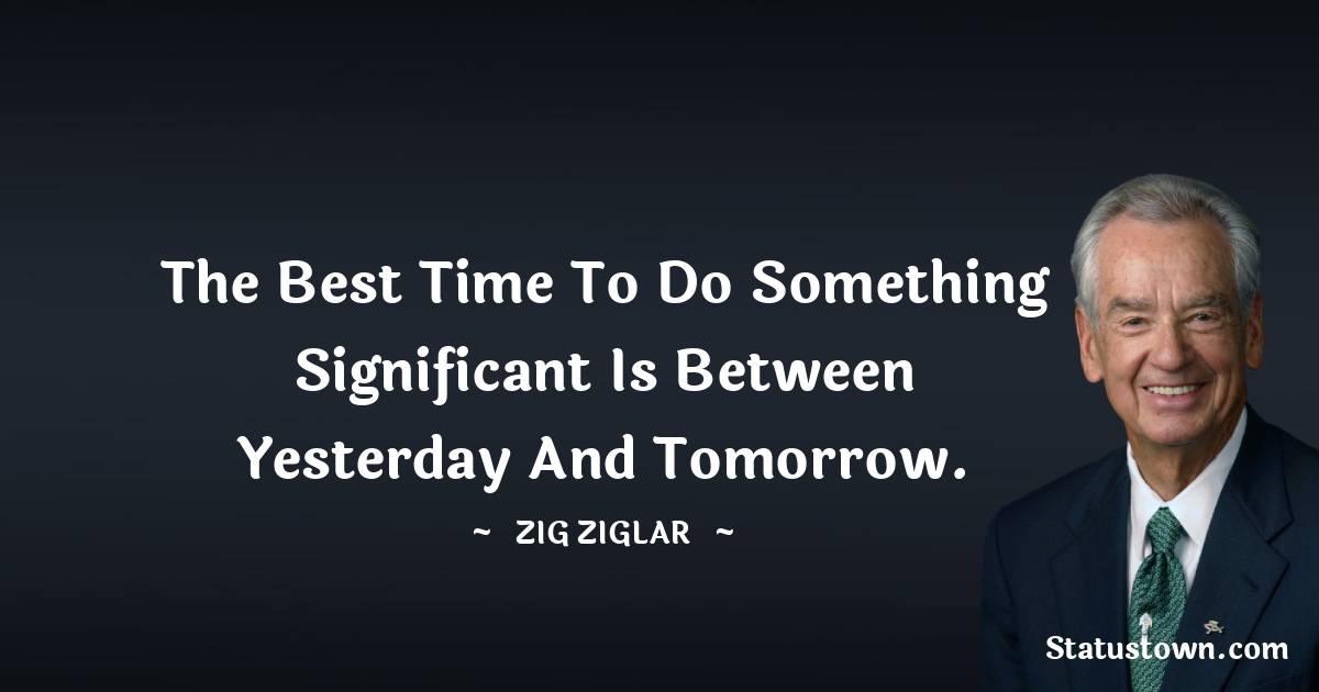 Zig Ziglar Thoughts
